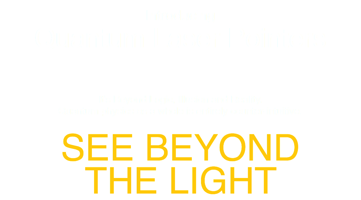 Introducing Quantum Laser Pointers 